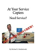 At Your Service Copiers: Need Service? Not from This Crew!