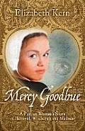 Mercy Goodhue, a Puritan Woman's Story of Betrayal, Witchcraft and Madness