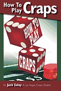 How to Play Craps by Jack Salay a Las Vegas Craps Dealer