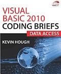Visual Basic 2010 Coding Briefs: Data Access
