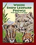 Where Snow Leopard Prowls: Wild Animals of Tibet