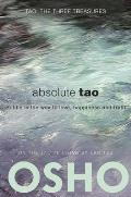 Absolute Tao Subtle is the way to love happiness & truth