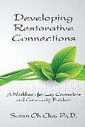 Developing Restorative Connections: A Workbook for Lay Counselors and Community Builders