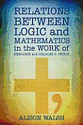Relations Between Logic and Mathematics in the Work of Benjamin and Charles S. Peirce