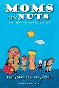 Moms Are Nuts: Funny Stories by Funny People
