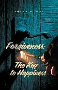 Forgiveness: The Key to Happiness