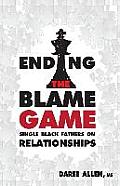 Ending the Blame Game: Single Black Fathers on Relationships