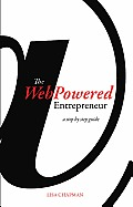 Webpowered Entrepreneur: A Step by Step Guide