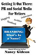 Getting It Out There: PR and Social Media for Writers; Branding: What's In a Name?