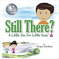 Still There?: A Little Zen for Little Ones