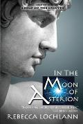 In the Moon of Asterion: A Saga of Ancient Greece