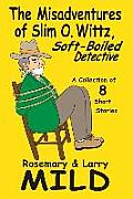 The Misadventures of Slim O. Wittz, Soft-Boiled Detective