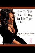 How to Get the Healthy Back in Your Hair...