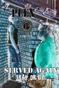 Served Again: Trap or Die