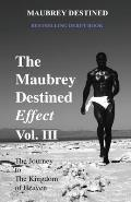 The Maubrey Destined Effect Vol. III: The Journey to the Kingdom of Heaven