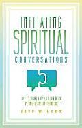 Initiating Spiritual Conversations
