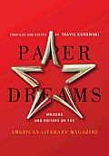 Paper Dreams Writers & Editors on the American Literary Magazine
