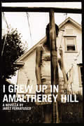 I Grew Up In Amaltherey Hill