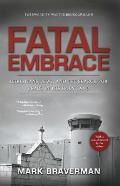 Fatal Embrace Christians Jews & the Search for Peace in the Holy Land