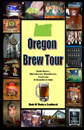 Oregon Brew Tour:  Craft Beers...Microbrews, Nanobrews, Festivals, and Homebrew Info Cover