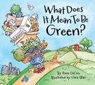 What Does It Mean to Be Green? (What Does It Mean to Be...?)