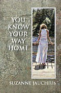 You Know Your Way Home: A Modern Initiation Journey