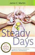 Steady Days A Journey Toward Intentional Professional Motherhood