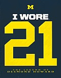 I Wore 21: The Legend of Desmond Howard