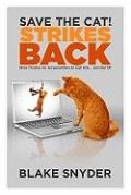 Save the Cat Strikes Back More Trouble for Screenwriters to Get Into & Out of