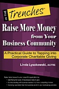 Raise More Money from Your Business Community: A Practical Guide to Tapping Into Corporate Charitable Giving