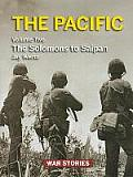 The Pacific. Volume 2: The Solomons to Saipan