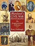 Maryland's Civil War Photographs: The Sesquicentennial Collection