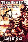 America the Prisoner The Implications of Foreign Oil Addiction & a Realistic Plan to End It