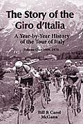 Story of the Giro DItalia A Year By Year History of the Tour of Italy Volume 1 1909 1970