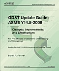 GD&T Update Guide: Asme Y14.5-2009: Changes, Improvements, and Clarification (Spiral Bound)