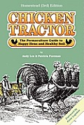 Chicken Tractor The Permaculture Guide to Happy Hens & Healthy Soil Homestead 3rd Edition