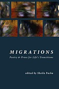 Migrations: Poetry & Prose for Life's Transitions