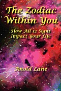 The Zodiac Within You: How All 12 Signs Impact Your Life