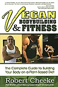 Vegan Bodybuilding & Fitness: The Complete Guide to Building Your Body on a Plant-Based Diet Cover