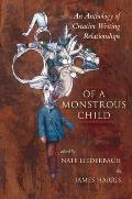 Of a Monstrous Child An Anthology of Creative Writing Relationships