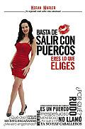 Basta de Salir Con Puercos: Eres Lo Que Eliges (Spanish Version)