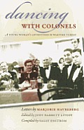 Dancing with colonels; a young woman's adventures in wartime Turkey; letters