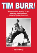 Tim Burr An Illustrated History of the World Championship Albany Timber Carnival