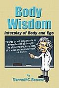 Body Wisdom: Interplay of Body and Ego
