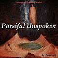 Parsifal Unspoken, Theatre of Truth(s) Series