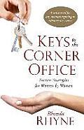 Keys to the Corner Office: Success Strategies for Women by Women