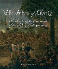 The Fabric of Liberty: A History of the Society of the Cincinnati of the State of South Carolina