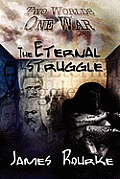 The Eternal Struggle: Two Worlds, One War