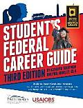 Student's Federal Career Guide, 3rd Ed: Students, Recent Graduates, Veterans: Learn How to Write a Competitive Federal Resume for a Pathways Internshi