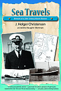 Sea Travels Memoirs of a 20th Century Master Mariner